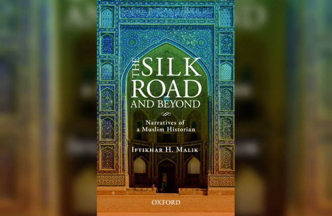 Iftikhar H Malik on The Silk Road and Beyond
